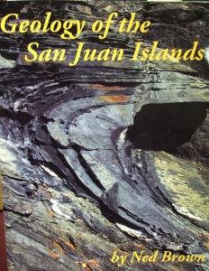 Ned Brown's Geology of the San Juan Islands. Chuckanut Editions, 2014
